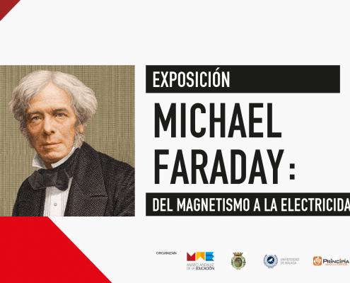 Exposición Michael Faraday: Del Magnetismo a la Electricidad