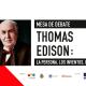 Mesa de Debate Edison: La persona, los inventos, el método